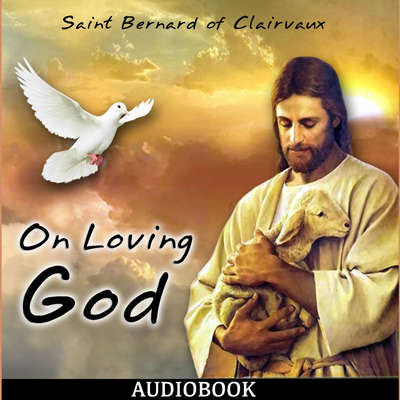 On Loving God Audiobook, by Bernard of Clairvaux