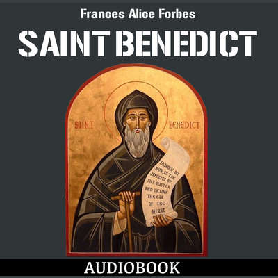 Saint Benedict Audiobook, by Frances Alice Forbes