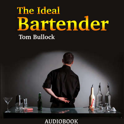 The Ideal Bartender Audiobook, by Tom Bullock