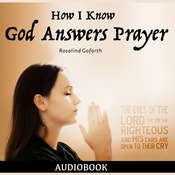 How I Know God Answers Prayer Audiobook, by Rosalind Goforth