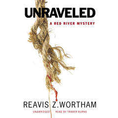 Unraveled: A Red River Mystery Audiobook, by Reavis Z. Wortham