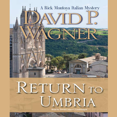 Return to Umbria: A Rick Montoya Italian Mystery Audiobook, by David P. Wagner