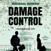 Damage Control: A Washington Crime Story Audiobook, by Michael Bowen