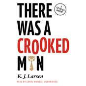 There Was a Crooked Man: A Cat DeLuca Mystery, by K. J. Larsen