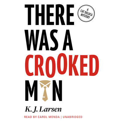 There Was a Crooked Man: A Cat DeLuca Mystery Audiobook, by