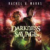 Darkness Savage, by Rachel A. Marks
