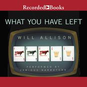 What You Have Left, by Will Allison
