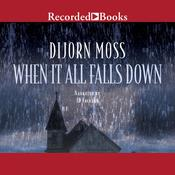 When It All Falls Down, by Dijorn Moss