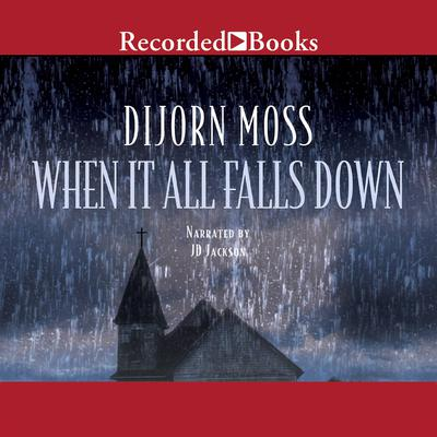 When It All Falls Down Audiobook, by Dijorn Moss