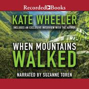 When Mountains Walked Audiobook, by Kate Wheeler