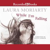While Im Falling Audiobook, by Laura Moriarty