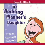 The Wedding Planners Daughter, by Coleen Murtagh Paratore