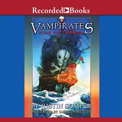 Vampirates: Tide of Terror Audiobook, by Justin Somper