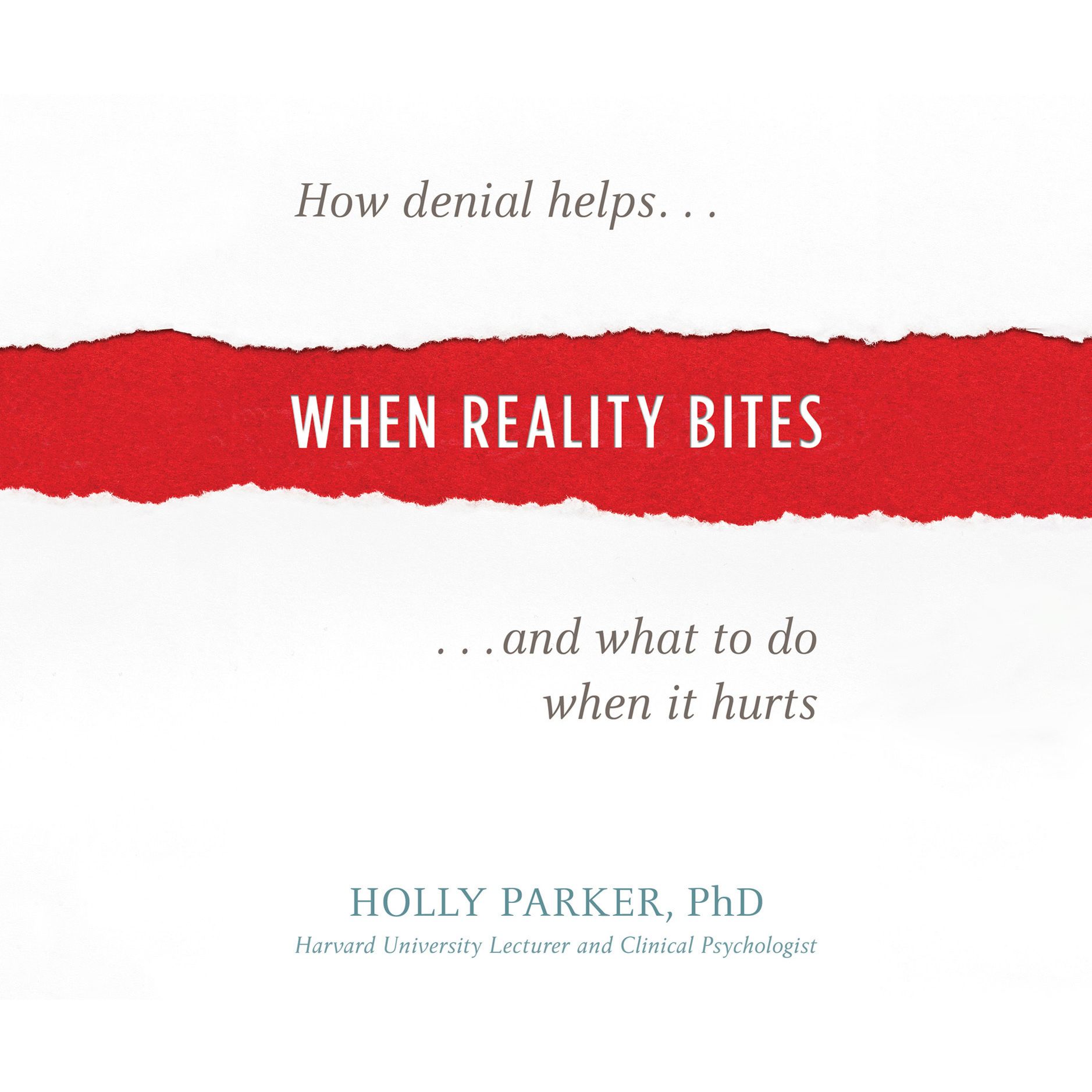 Printable When Reality Bites: How Denial Helps and What to Do When It Hurts Audiobook Cover Art