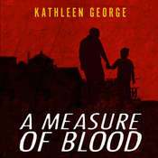 A Measure of Blood Audiobook, by Kathleen George