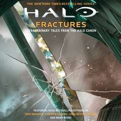 HALO: Fractures: Extraordinary Tales from the Halo Canon Audiobook, by various authors, Brian Reed, Frank O'Connor, Tobias S. Buckell, Kevin Grace, Joseph Staten, Kelly Gay, James Swallow, John Jackson Miller, Troy Denning, Matt Forbeck, Christie Golden, Morgan Lockhart