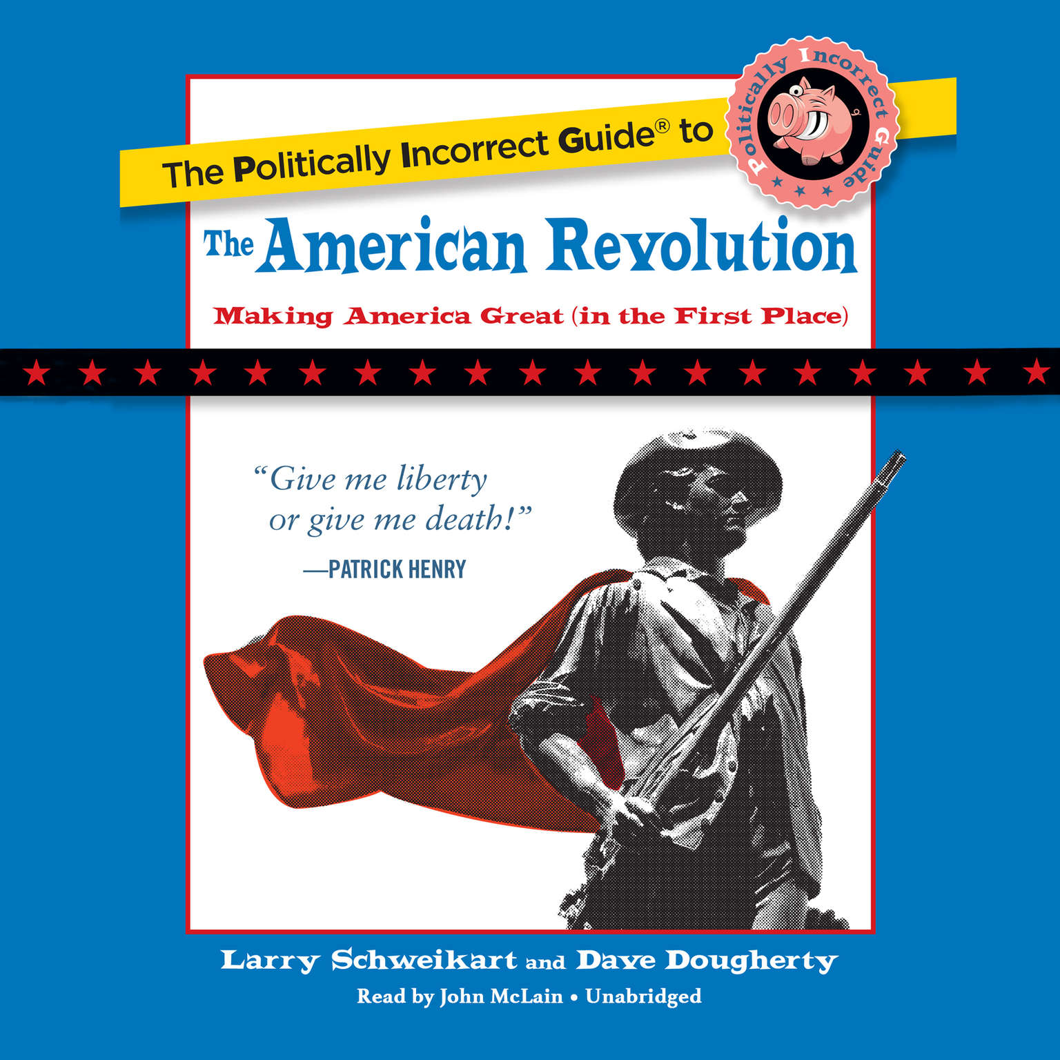 Printable The Politically Incorrect Guide to the American Revolution Audiobook Cover Art