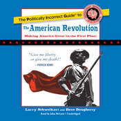 The Politically Incorrect Guide to the American Revolution Audiobook, by Larry Schweikart, Dave Dougherty