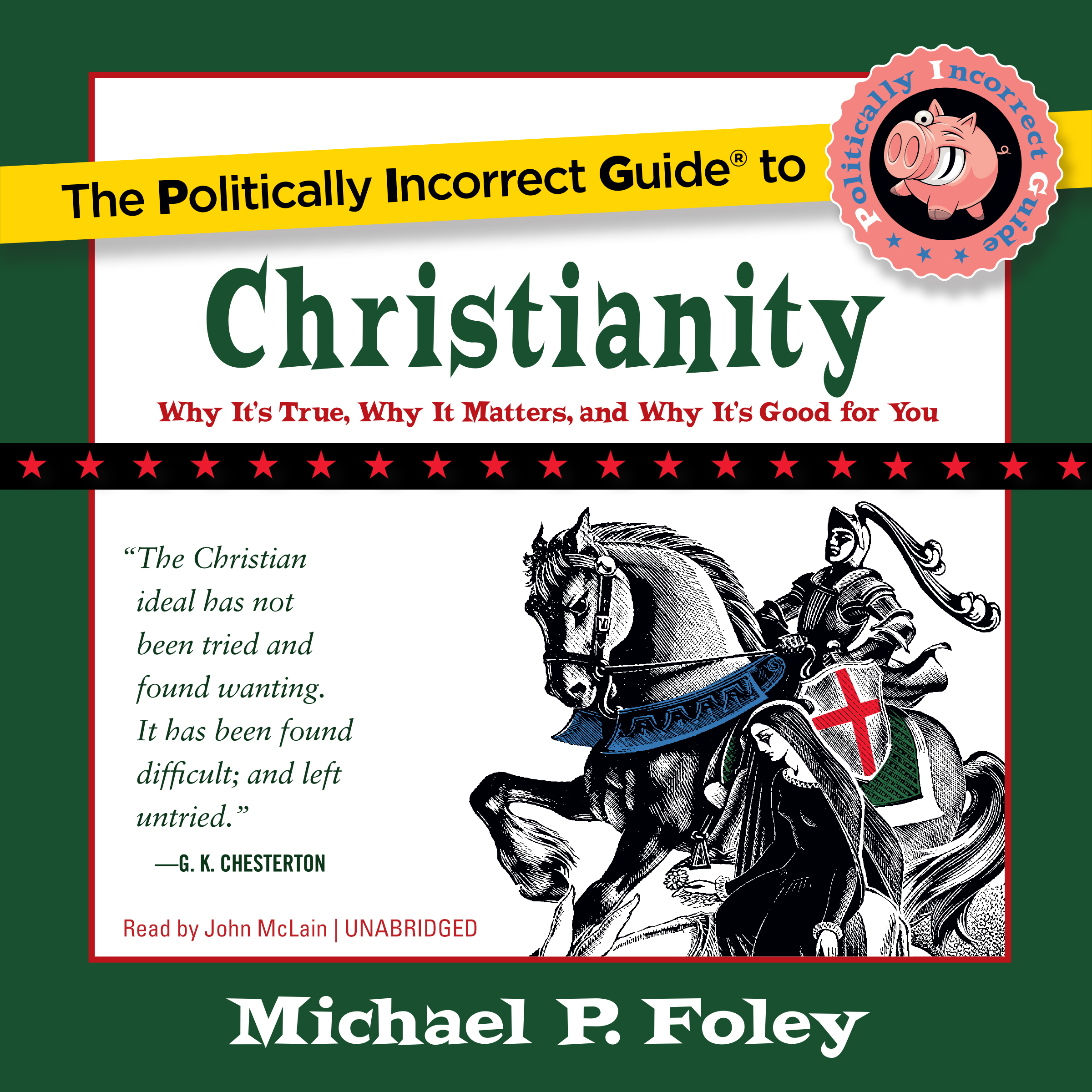 Printable The Politically Incorrect Guide to Christianity: Why It's True, Why It Matters, and Why It's Good for You Audiobook Cover Art