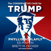 The Conservative Case for Trump Audiobook, by Phyllis Schlafly, Ed Martin, Brett M. Decker
