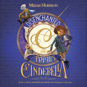 Disenchanted: The Trials of Cinderella, by Megan Morrison
