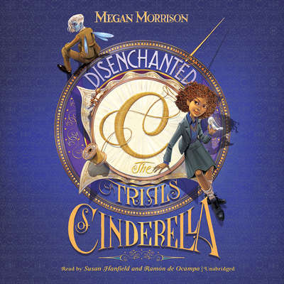 Disenchanted: The Trials of Cinderella Audiobook, by Megan Morrison