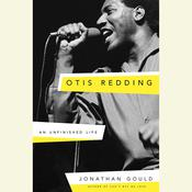 Otis Redding: An Unfinished Life Audiobook, by Jonathan Gould