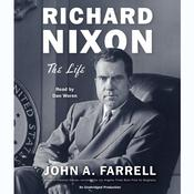 Richard Nixon: The Life, by John A. Farrell