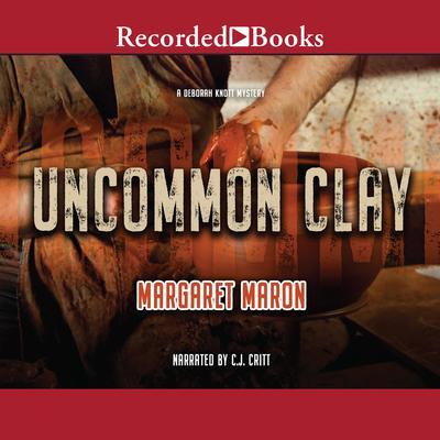 Uncommon Clay Audiobook, by Margaret Maron