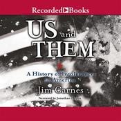 Us and Them: A History of Intolerance in America, by Jim Carnes