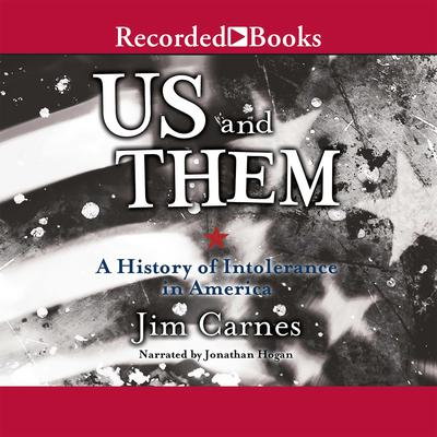 Us and Them: A History of Intolerance in America Audiobook, by Jim Carnes