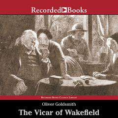 The Vicar of Wakefield Audiobook, by Oliver Goldsmith