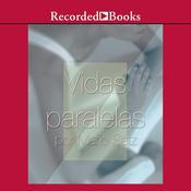 Vidas paralelas Audiobook, by Mario Satz