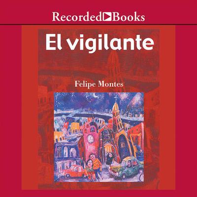 El vigilante Audiobook, by Felipe Montes