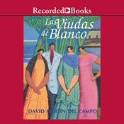 Las viudas de blanco Audiobook, by David Martin del Campo