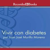 Vivir con diabetes, by Juan José Murillo Moreno