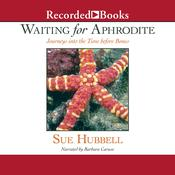 Waiting for Aphrodite: Journeys into the Time before Bones, by Sue Hubbell