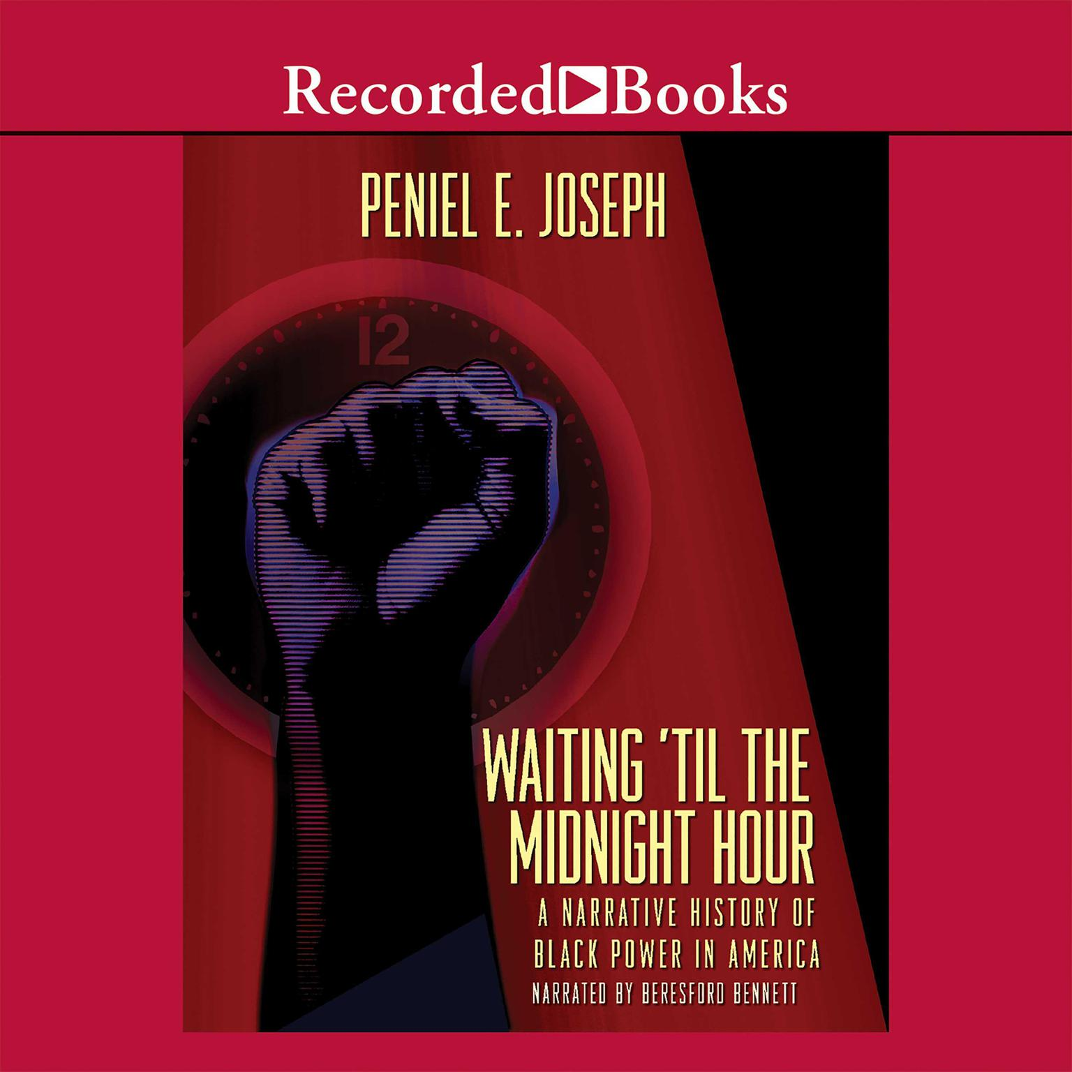 Printable Waiting 'Til the Midnight Hour: A Narrative History of Black Power in America Audiobook Cover Art