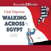 Walking Across Egypt Audiobook, by Clyde Edgerton