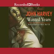 Wasted Years, by John  Harvey