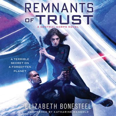 Remnants of Trust: A Central Corps Novel Audiobook, by Elizabeth Bonesteel