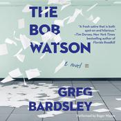 The Bob Watson: A Novel Audiobook, by Greg Bardsley