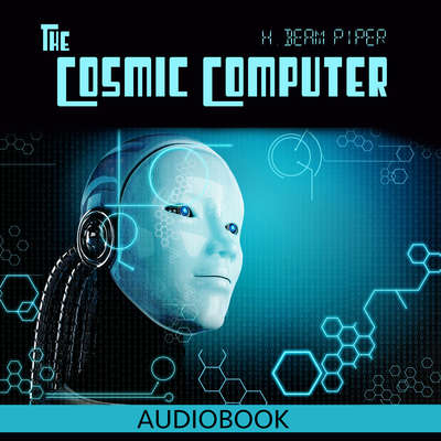 The Cosmic Computer Audiobook, by H. Beam Piper