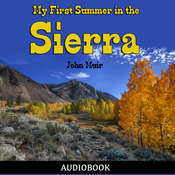 My First Summer in the Sierra Audiobook, by John Muir