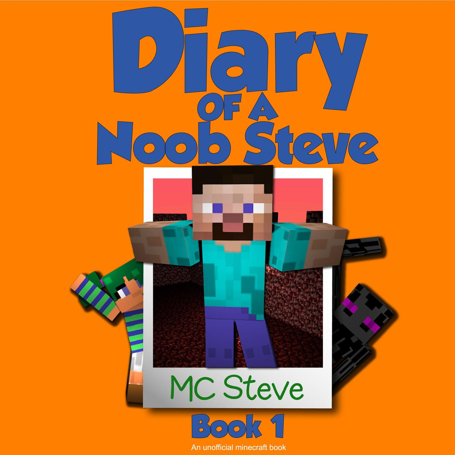 Printable Diary of a Minecraft Noob Steve Book 1: Mysterious Fires: An Unofficial Minecraft Diary Book Audiobook Cover Art