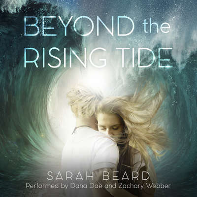 Beyond the Rising Tide Audiobook, by Sarah Beard