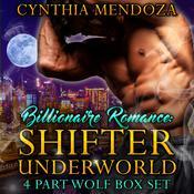 Shifter Underworld 4 Part Wolf Box Set  Audiobook, by Cynthia Mendoza