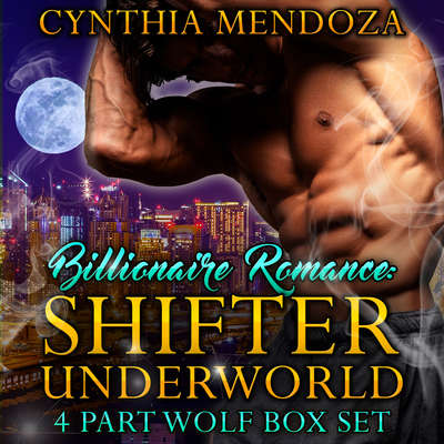 Shifter Underworld 4 Part Wolf Box Set  Audiobook, by Cynthia Mendoza