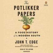 The Potlikker Papers: A Food History of the Modern South Audiobook, by John T. Edge