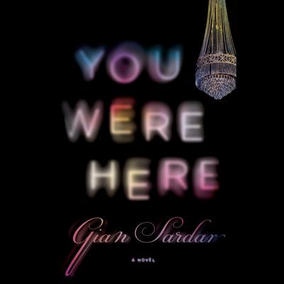 You Were Here Audiobook, by Gian Sardar